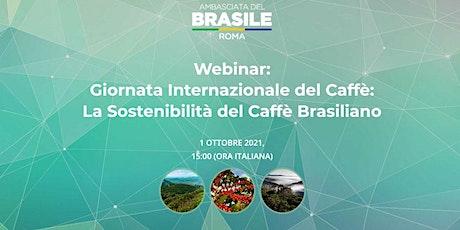 Giornata Internazionale del Caffè: La Sostenibilità del Caffè Brasiliano biglietti