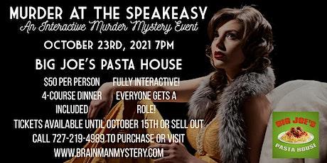Murder At The Speakeasy-A Murder Mystery Dinner at Big Joe's Pasta House tickets