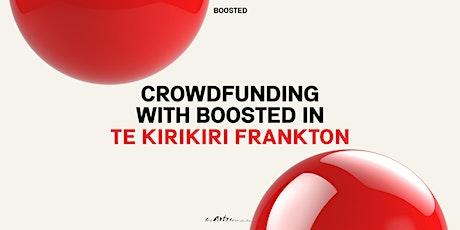 Crowdfunding with Boosted in Te Kirikiri Frankton tickets
