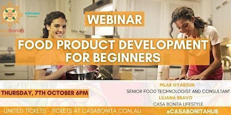 Webinar - Food Product Development for Beginners $20 aud tickets