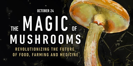 The Magic of Mushrooms (Future Thought Leaders) tickets