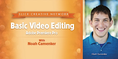 Basic Video Editing with Noah Camenker tickets