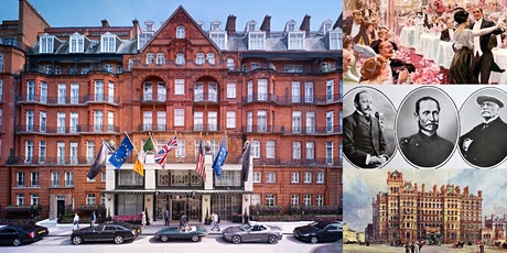 'London's Historic Luxury Hotels, From the Ritz to the Savoy' Webinar tickets