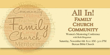 ALL IN..... Family, Church, Community - Women's Mentoring Conference tickets