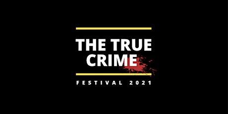 True Crime Festival 2021 tickets
