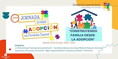 """7ma Jornada sobre Adopción -  """"CONSTRUIR FAMILIA DESDE LA ADOPCIÓN"""" entradas"""