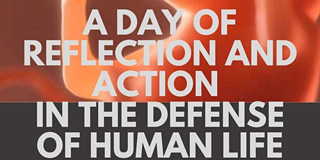 A Day of Reflection and Action in the Defense of Human Life tickets
