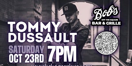Tommy Dussault LIVE @ Bob's Off The Square tickets