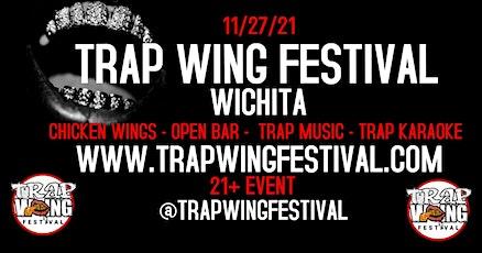 Trap Wing Festival Wichita tickets