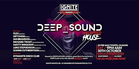 IGNITE Nightclub Presents / DEEPinSOUND Haunted House tickets