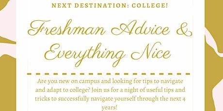 Freshman Advice & Everything Nice tickets