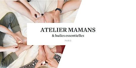 Atelier mamans & huiles essentielles (PARIS) billets