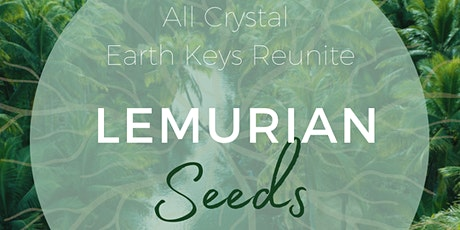 Lemurian Seeds Activation Night tickets