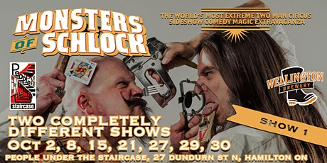 The Monsters of Schlock - Show 1- Classic Freakshow Stunts Past Two Decades tickets