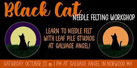 Black Cat Felting Workshop with Leaf Pile Studios at Salvage Angel tickets