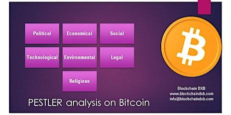 Bitcoin- PESTLER ( Politial  Environmental  Social  Tech  Legal  Religious) tickets