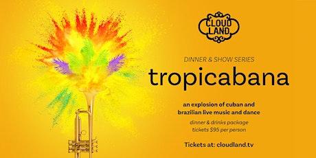 Tropicabana Dinner & Show tickets
