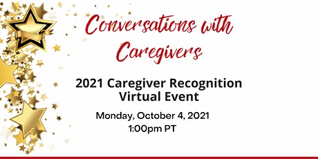 Conversations with Caregivers:  Recognition Event Preview tickets