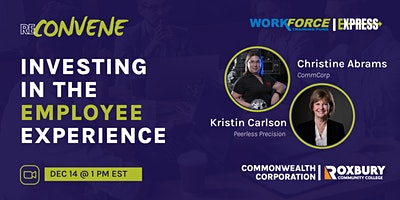 ReConvene Series: Investing in the Employee Experience