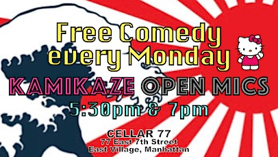 Free Comedy!! Monday Funday @ Kamikaze Open Mics 5:30pm & 7pm East Village tickets
