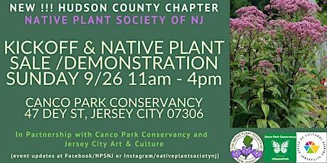 KICKOFF & NATIVE PLANT SALE /DEMONSTRATION - Hudson County Chapter NPSNJ tickets