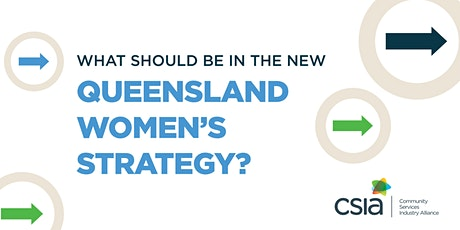 What should be in the new Queensland Women's Strategy? tickets