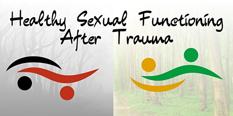 Healthy Sexual Functioning Following Trauma tickets