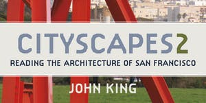 Cityscapes 2: Book Launch Party with John King and...