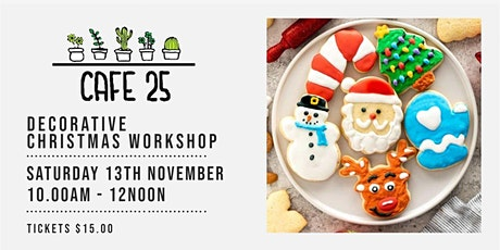 Decorative Christmas Cookies Workshop   Cafe 25 tickets