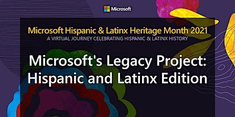 Microsoft's Legacy Project | Hispanic & Latinx Heritage Edition Tour tickets