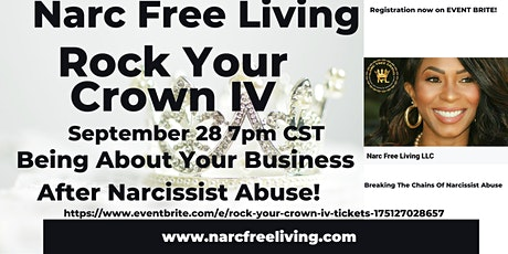 Rock Your Crown IV: Being About Your Business After Narcissist Abuse! tickets