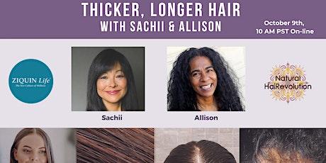 Thicker, Longer Hair with Sachii & Allison tickets