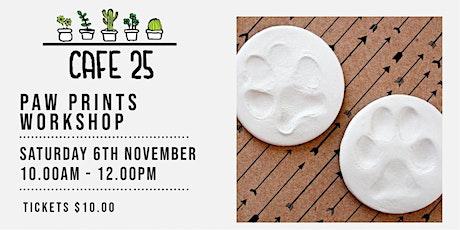 Paw Prints Workshop   Cafe 25 tickets