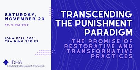 Transcending the Punishment Paradigm: The Promise of Restorative Practices tickets