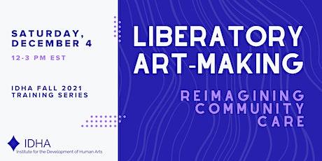 Liberatory Art-Making: Reimagining Community Care tickets