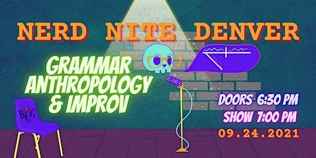 Nerd Nite Denver: Grammar, Anthropology, and Improv tickets