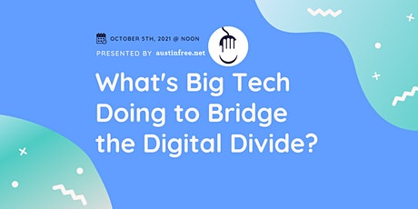 What's Big Tech Doing to Bridge the Digital Divide? tickets