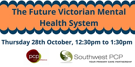 Information Session - The Future Victorian Mental Health System tickets