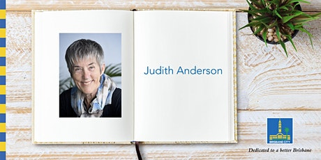 Meet Judith Anderson - Brisbane Square Library tickets