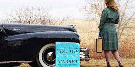 Vintage Redefined Market: Calgary's Hottest True Vintage Market! tickets