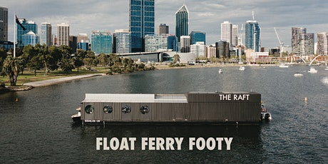 Float. Ferry. Footy. Perth's Ultimate Pre-Game Experience. tickets
