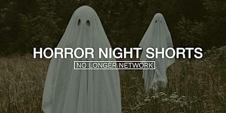 HORROR NIGHT SHORTS tickets