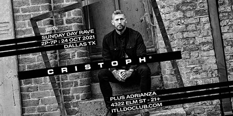 Cristoph - Sunday Day Rave at It'll Do Club tickets