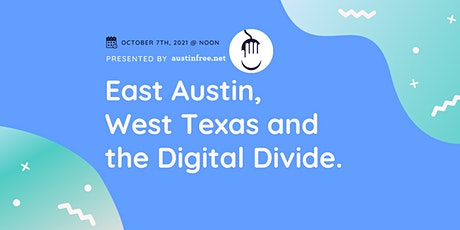 East Austin, West Texas and the Digital Divide tickets