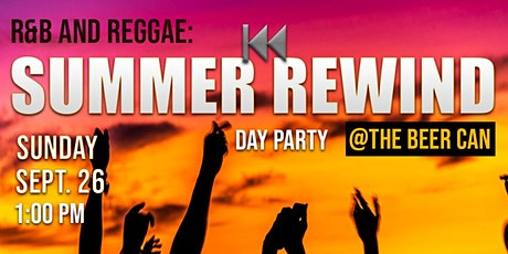 R&B and Reggae - SUMMER REWIND @ The Beer Can tickets