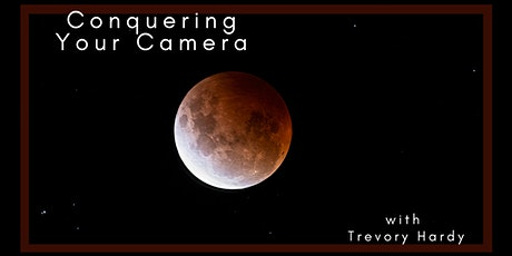 Conquering Your Camera with Trevor Hardy: Technique tickets