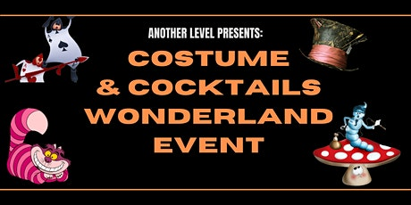 Another Level Presents: Costume & Cocktails Wonderland Event tickets