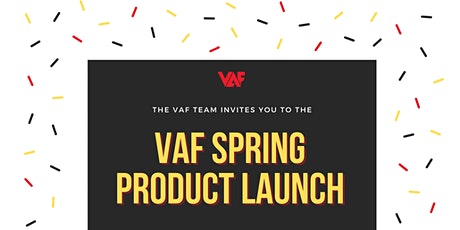 VAF Spring Product Launch tickets