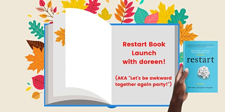 """Restart Book Launch (AKA """"Let's be awkward together again party!"""") tickets"""