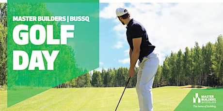 Toowoomba Master Builders BUSSQ Golf  Day tickets